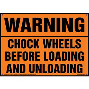 Warning: Chock Wheels Before Loading/Unloading Sign - OSHA
