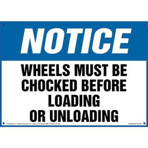 Notice: Wheels Must Be Chocked Before Loading/Unloading Sign - OSHA