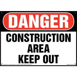 Danger: Construction Area Keep Out - OSHA Sign