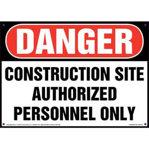 Danger: Construction Site, Authorized Personnel Only Sign - OSHA