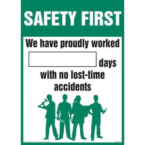 Safety First: We Have Proudly Worked X Days With No Lost-Time Accidents Sign