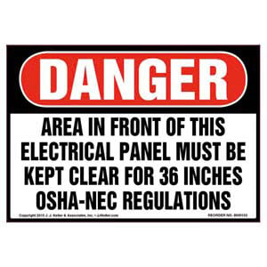 Danger: Area In Front Of This Electrical Panel Must Be Clear - OSHA Label