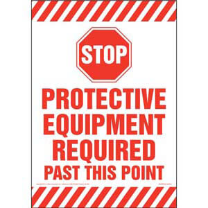 Stop: Protective Equipment Required Past This Point Sign