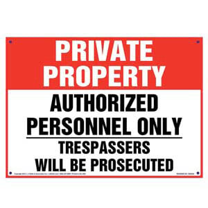 Private Property: Authorized Personnel Only, Trespassers Will Be Prosecuted Sign