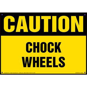 Caution: Chock Wheels - OSHA Sign