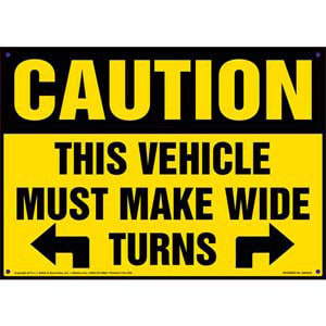 Caution: This Vehicle Must Make Wide Turns Sign