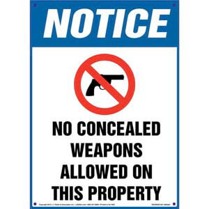 Notice: No Concealed Weapons Allowed On This Property - OSHA Sign