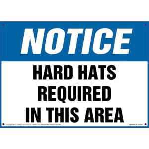 Notice: Hard Hats Required In This Area - OSHA Sign
