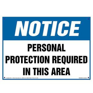 Notice: Personal Protection Required In This Area - OSHA Sign