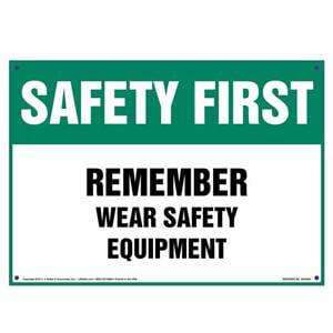 Safety First: Remember Wear Safety Equipment - OSHA Sign