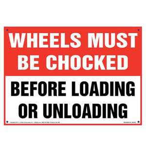 Wheels Must Be Chocked Before Loading/Unloading Sign