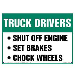 Truck Drivers: Shut-Off Engine, Set Breaks, Chock Wheels Sign