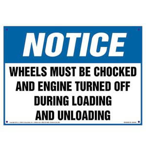 Notice: Wheels Must Be Chocked/Engine Off During Loading/Unloading Sign - OSHA