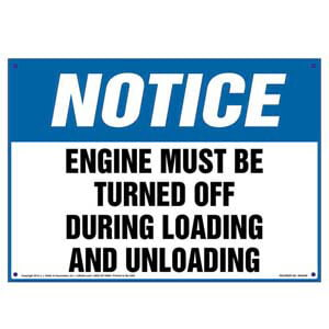 Notice: Engine Must Be Turned Off During Loading/Unloading Sign - OSHA