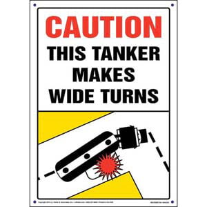 Caution: Tanker Makes Wide Turns Sign - Vertical