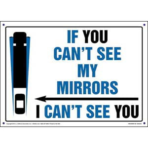 If You Can't See My Mirrors I Can't See You Sign - Landscape