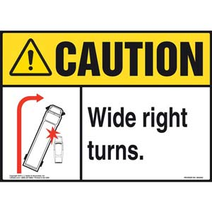 Caution: Wide Right Turns Sign - ANSI