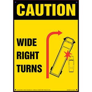 Caution: Wide Right Turns Sign - OSHA