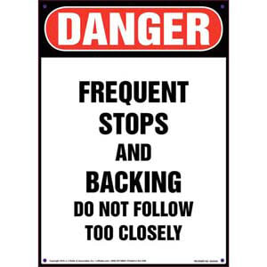 Danger: Frequent Stops and Backing Vehicle Sign - OSHA