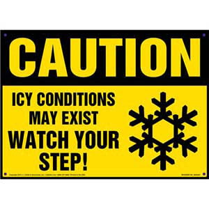 Caution: Icy Conditions May Exist, Watch Your Step Sign - OSHA