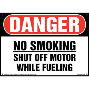 Danger: No Smoking Shut Off Motor While Fueling Sign - OSHA
