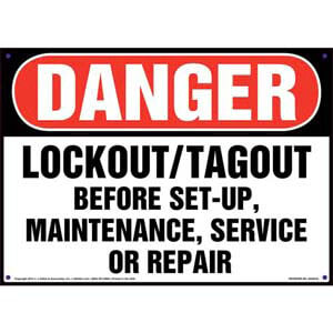 Danger: Lockout/Tagout Before Set-Up, Maintenance, Service, Or Repair - OSHA Sign