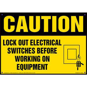 Caution: Lock Out Switches Before Working On Equipment - OSHA Sign