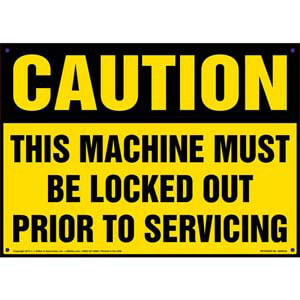 Caution: This Machine Must Be Locked Out Prior To Servicing - OSHA Sign