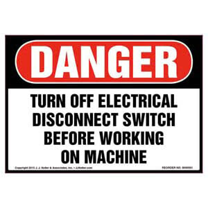 Danger: Turn Off Electrical Disconnect Switch Before Working On Machine - OSHA Label