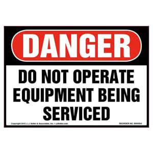 Danger: Do Not Operate Equipment Being Serviced - OSHA Label