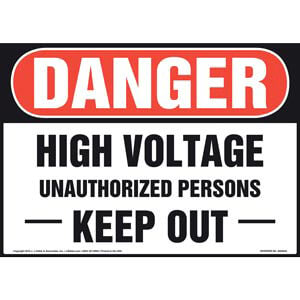 Danger: High Voltage Unauthorized Persons Keep Out - OSHA Sign