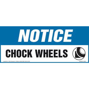 Notice: Chock Wheels Sign with Icon - OSHA