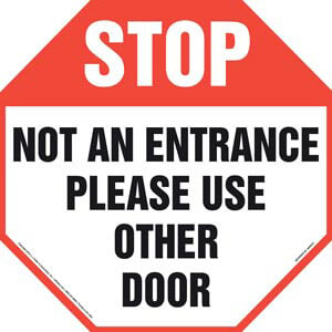 Stop: Not An Entrance Please Use Other Door Sign