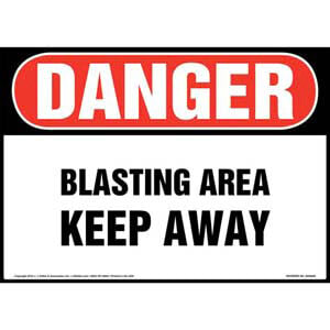 Danger: Blasting Area, Keep Away Sign - OSHA