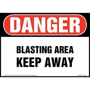 Danger: Blasting Area, Keep Away Sign - OSHA