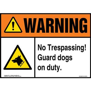 Warning: No Trespassing Guard Dogs On Duty Sign - ANSI