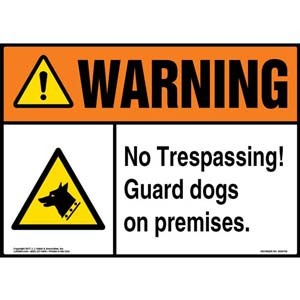 Warning: No Trespassing Guard Dogs On Premises Sign - ANSI