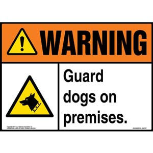 Warning: Guard Dogs On Premises Sign - ANSI