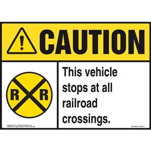 Caution: This Vehicle Stops At All Railroad Crossings Sign with Icon - ANSI
