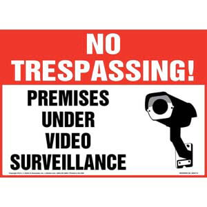 No Trespassing! Premises Under Video Surveillance Sign