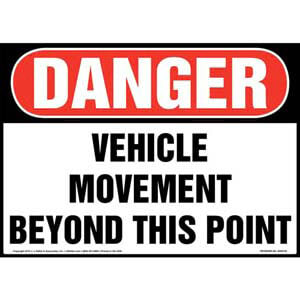 Danger: Vehicle Movement Beyond This Point Sign - OSHA