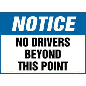 Notice: No Drivers Beyond This Point Sign - OSHA