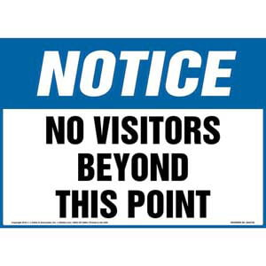 Notice: No Visitors Beyond This Point Sign - OSHA