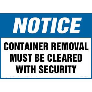 Notice: Container Removal Must Be Cleared With Security - OSHA Sign