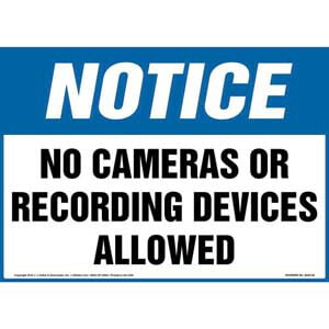 Notice: No Cameras Or Recording Devices Allowed Sign - OSHA