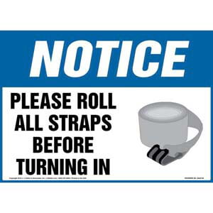 Notice: Please Roll All Straps Before Turning In Sign - OSHA
