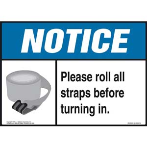 Notice: Please Roll All Straps Before Turning In Sign - ANSI