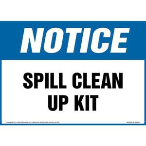 Notice: Spill Clean Up Kit - OSHA Sign