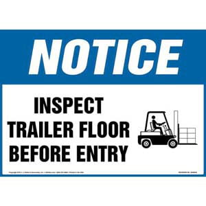 Notice: Inspect Trailer Floor Before Entry Sign - OSHA, Forklift Icon