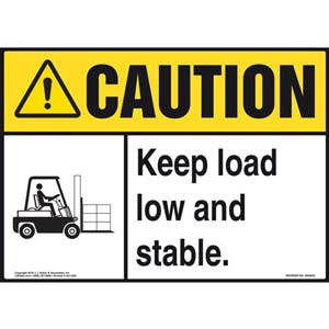 Caution: Keep Load Low and Stable Sign - ANSI, Forklift Icon